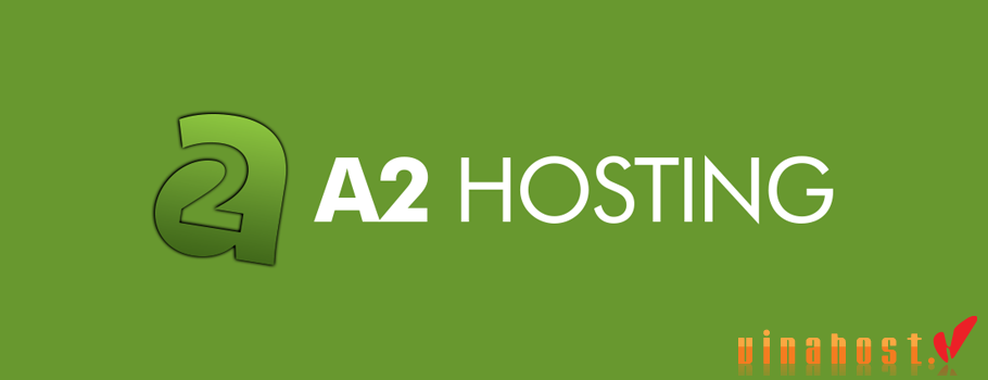 vinahost-a2hosting-vps-good-choice-for-vietnam-vps-hosting-1